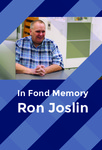 In Fond Memory: Ron Joslin by DeWitt Wallace Library